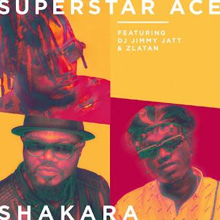[Music] Superstar Ace Ft. DJ jimmy jatt X Zlatan - Shakara