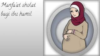 Manfaat sholat untuk ibu hamil