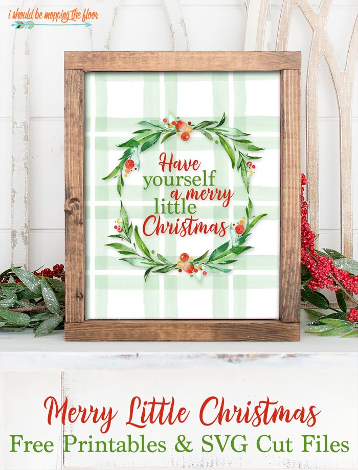 Free Have Yourself a Merry Little Christmas SVG and Printables
