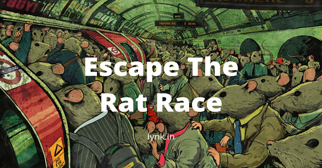 Escape The Rat Race - Reach You Potential