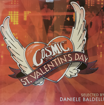 Cosmic - St Valentin's Day selected by Daniele Baldelli [2LP] - The Durutti Column Discography