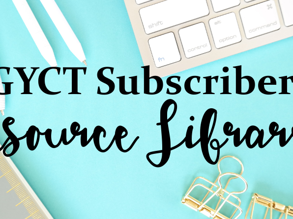 Our New GYCT Subscriber Resource Library - For FREE
