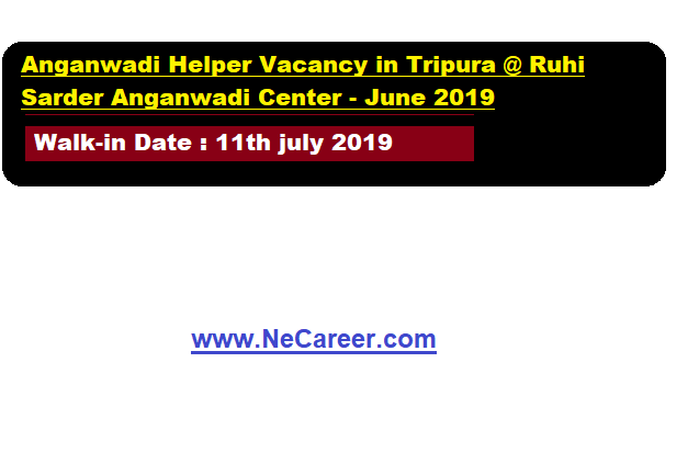 Ruhi Sarder Anganwadi Center,Tripura Anganwadi Helper Vacancy 2019 (June)