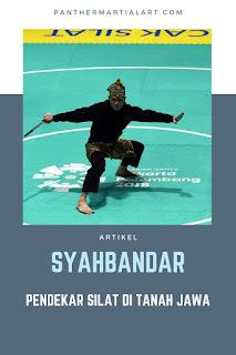 Syahbandar  Pendekar Silat Yang Disegani Di Tanah Jawa