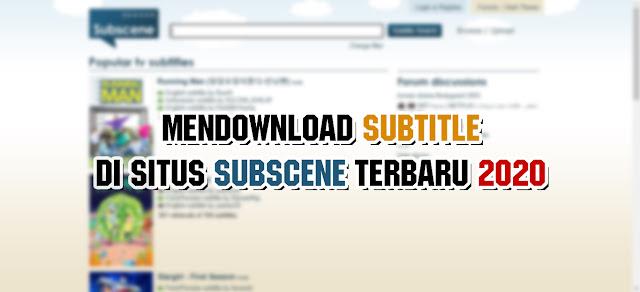Cara Download Subtitle di Subscene yang diblokir Pemerintah Terbaru dengan Mudah