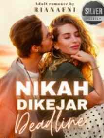Novel Nikah Dikejar Deadline Karya Rianafni Full Episode