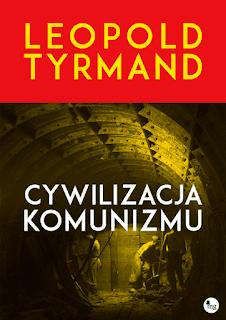 Cywilizacja komunizmu - Leopold Tyrmand