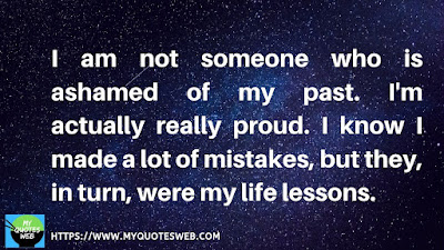 I am not someone who is | quotes on life lessons