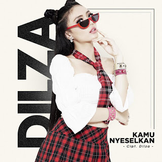 Dilza - Kamu Nyeselkan MP3