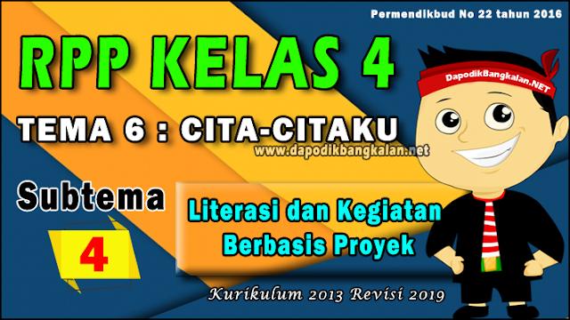 RPP Kelas 4 Tema 6 Cita-citaku Subtema 4 K13 Revisi 2019