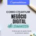 [DICAS] Como criar um negócio digital de sucesso?