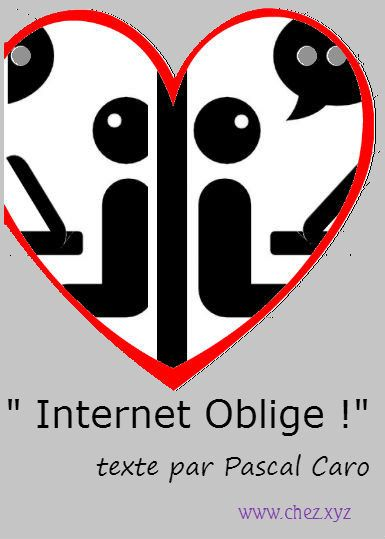 Internet oblige ! Une mise en oeuvre artistique de la communication virtuelle par Pascal Caro