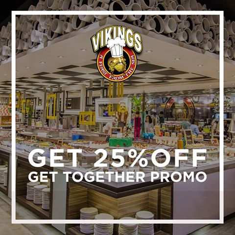 enjoy 25% OFF with Vikings Luxury Buffet's Get Together Promo
