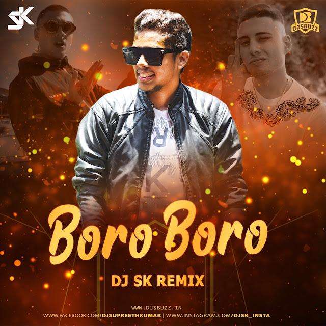Boro Boro (Downtempo) – DJ SK Remix