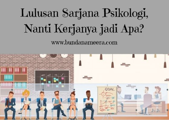 Lulusan Sarjana Psikologi, Bisa jadi Apa?, prospek pekerjaan lulusan psikologi, lulusan psikologi jadi apa?, pekerjaan untuk lulusan psikologi