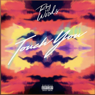 Roy Woods - Touch You