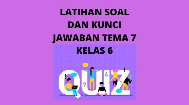 Kunci jawaban Tema 7 Kelas 6