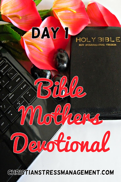 Bible Mothers Devotional Day 1