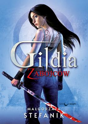 Małgorzata Stefanik - Gildia Zabójców (Tom I)