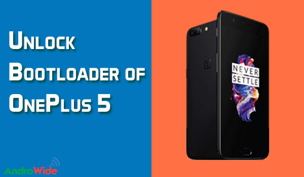 How to Unlock bootloader of oneplus 5