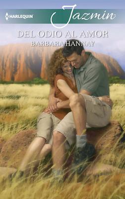 Barbara Hannay - Del Odio Al Amor