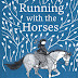 Review: Running With The Horses