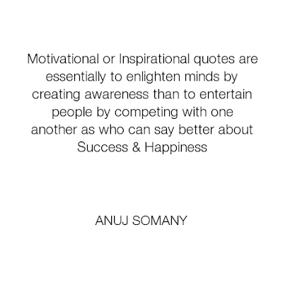 Inspirational Quotes By Anuj Somany