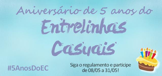 [Sorteio] 5 anos do blog Entrelinhas Casuais #5AnosDoEC