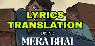 Mera Bhai Lyrics | Translation | in English – Divine