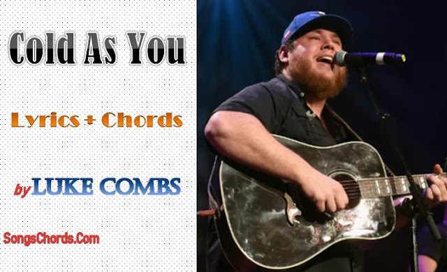 Cold As You Chords and Lyrics by Luke Combs