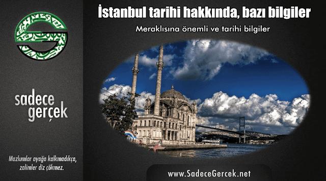 İstanbul tarihi hakkında bazı bilgiler