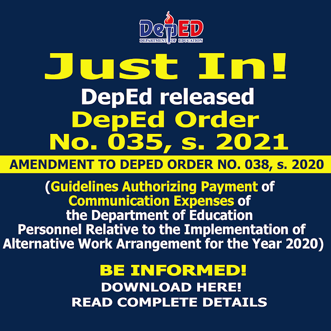DepEd Order No. 035, s 2021   AMENDMENT TO DEPED ORDER NO. 038, s. 2020 (Guidelines Authorizing Payment of Communication Expenses of the Department of Education Personnel Relative to the Implementation of Alternative Work Arrangement for the Year 2020)