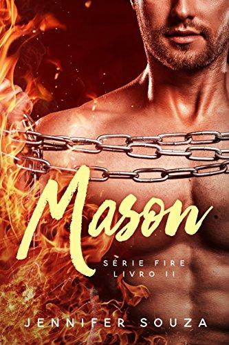 Mason (Fire Livro 2) - Jennifer Souza