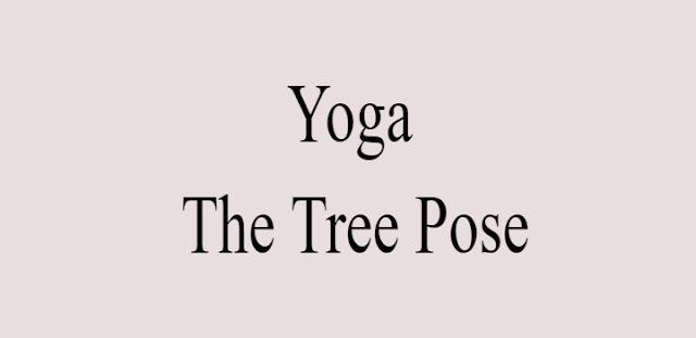 Benefits of Tree Pose Yoga - How to do Vrksana Yoga