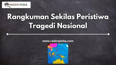 Rangkuman Sekilas Peristiwa Tragedi Nasional - www.radenpedia.com
