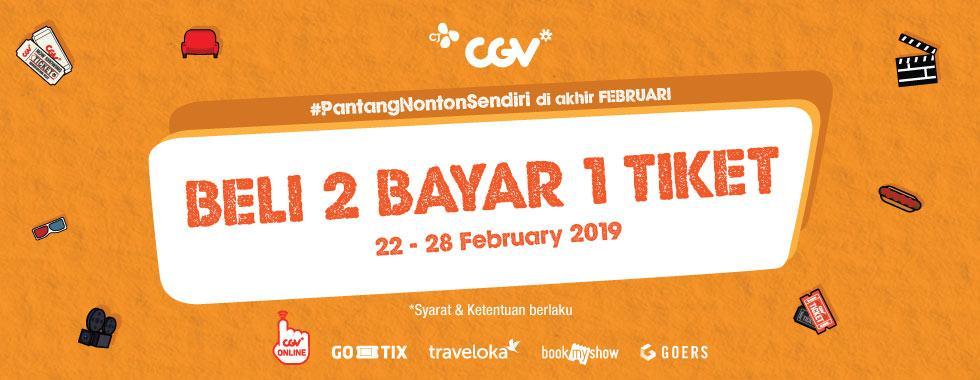 #CGV - #Promo Beli 2 Tiket Bayar 1 Tiket GO-TIX, Traveloka, BookMyShow & GOERS (s.d 29 Feb 2019)