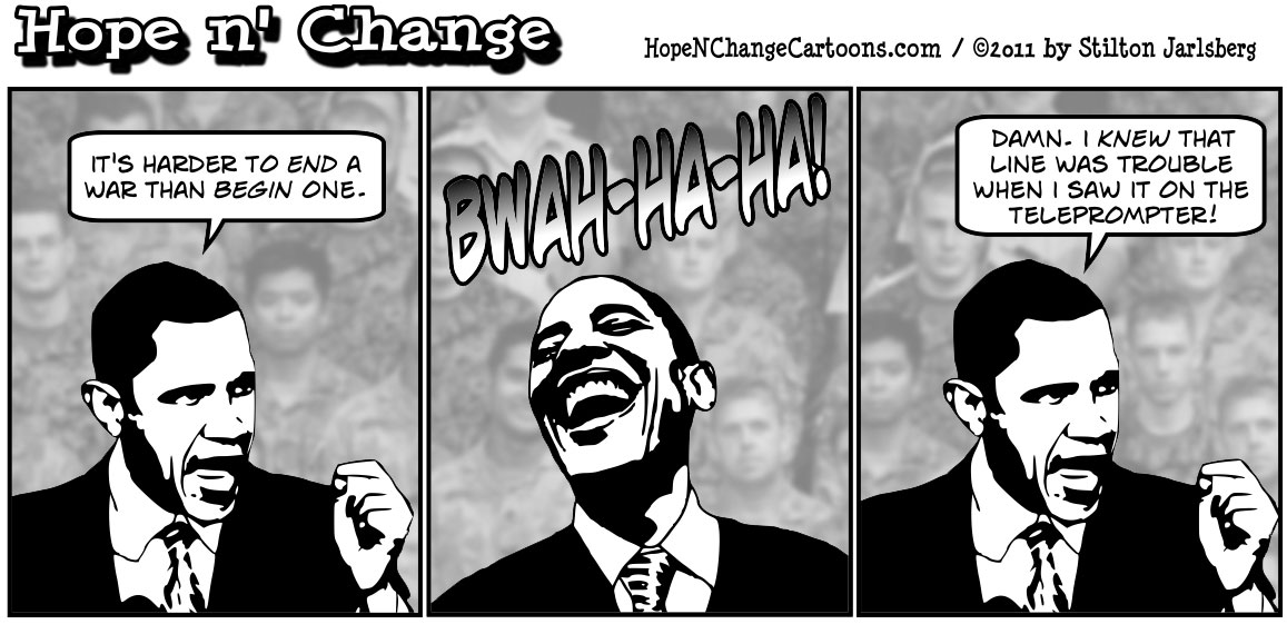 Barack Obama claims it is harder to end a war than begin one, unless you don't care about winning, hopenchange, hope and change, hope n' change, stilton jarlsberg, political cartoon, tea party