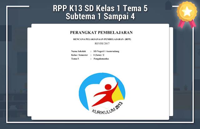 RPP K13 SD Kelas 1 Tema 5 Subtema 1 Sampai 4