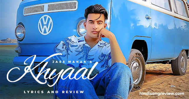 jass-manak-song-khyaal-lyrics-in-hindi