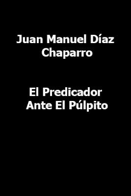 Juan Manuel Díaz Chaparro-El Predicador Ante El Púlpito-