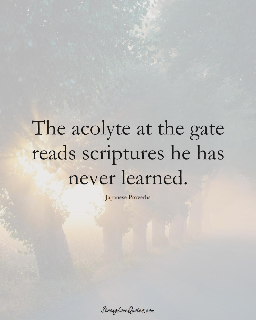 The acolyte at the gate reads scriptures he has never learned. (Japanese Sayings);  #AsianSayings