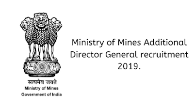 Ministry of Mines Additional Director General latest govt jobs 2019,