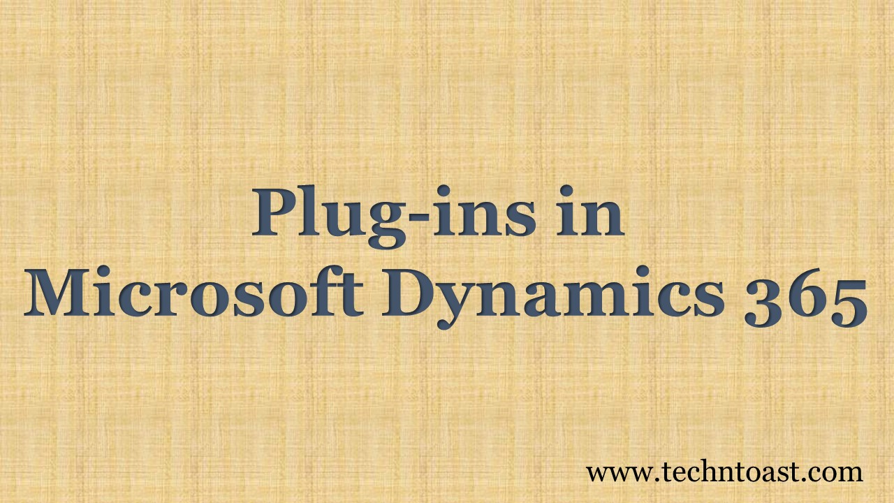 Plugins in Microsoft Dynamics 365