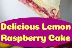 Delicious Lemon Raspberry Cake