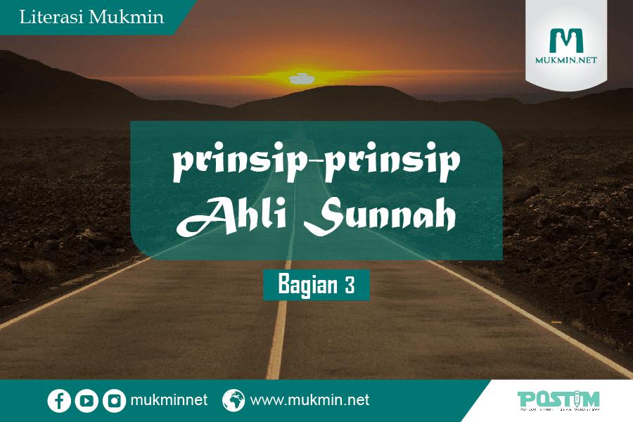 Prinsip Ahlus Sunnah (Bagian 3)