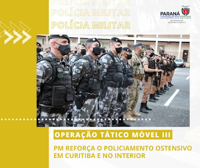 Polícia Militar do Paraná iniciou a Operação Tático Móvel III em Guarapuava