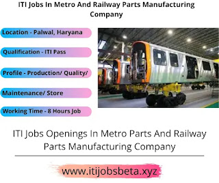 ITI Jobs In Metro And Railway Parts Manufacturing Company