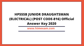 HPSSSB JUNIOR DRAUGHTSMAN (ELECTRICAL) (POST CODE-816) Official Answer Key 2020
