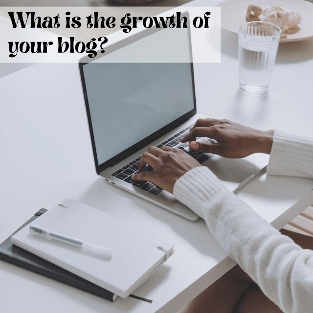 What is the growth of your blog?