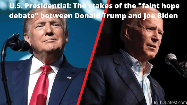 "U.S. Presidential: The stakes of the ""faint hope debate"" between Donald Trump and Joe Biden....InTheLatest.com"
